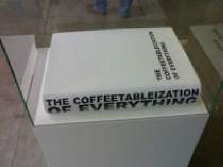 Mattias Faldbakken, THE COFFEETABLIZATION OF EVERYTHING 2005, Mixed Media